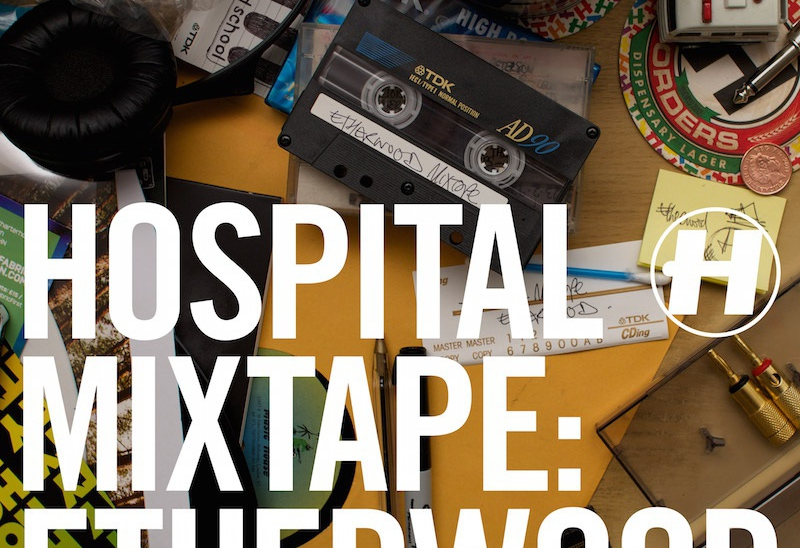 Etherwood hospital mixtape